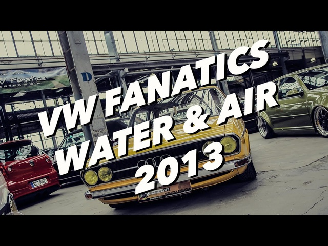 VW Fanatics Water & Air 2013 Official Video
