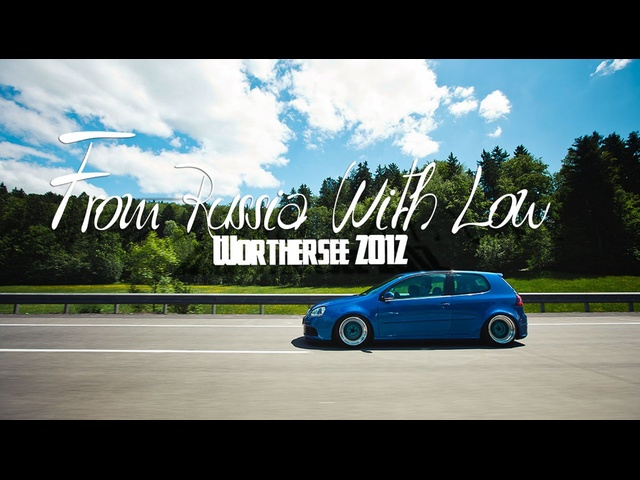 Worthersee 2012. From Russia with Low* FULL Film
