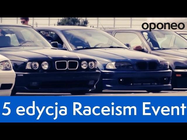 5. edycja Raceism Event ● 28-29.06.2014 Wrocław ● Oponeo™