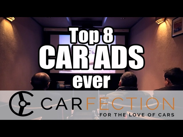 Top 8 Best Car Ads Ever -Carfection