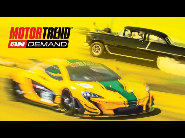 Motor Trend OnDemand - We'll Take You There!