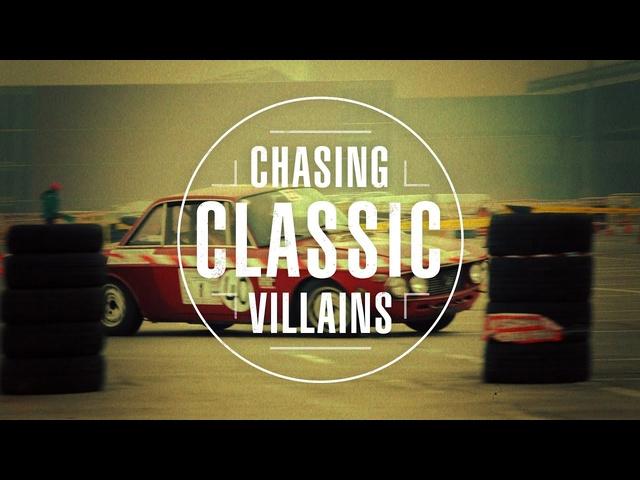 Chasing Classic Villains