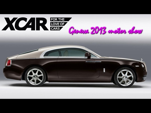 Rolls Royce Wraith, Geneva 2013 Motor Show -XCAR