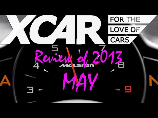 XCAR Review of 2013: May