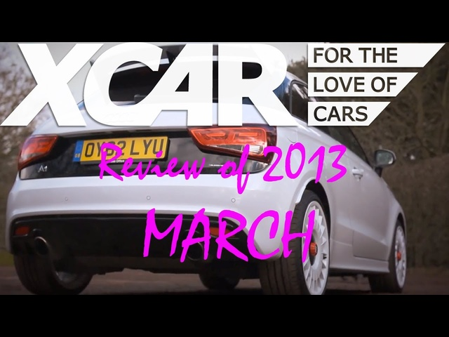 XCAR Review of 2013: March