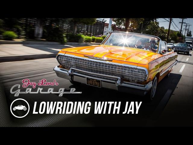 Lowriding with Jay -Jay Leno's Garage
