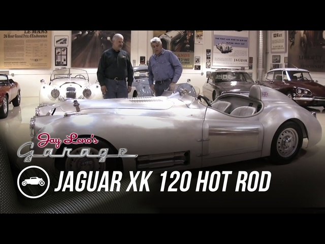 1951 <em>Jaguar</em> XK 120 Hot Rod - Jay Leno's Garage