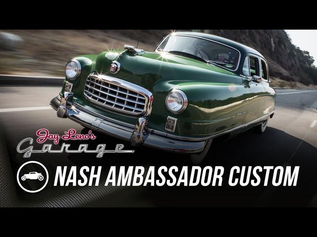1950 Nash Ambassador Custom -Jay Leno's Garage