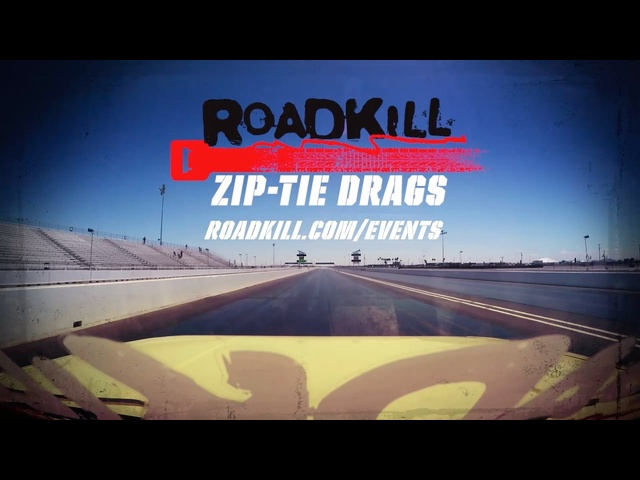 Be a Part of the FIRST Roadkill Zip-Tie Drags – January 13-14th!