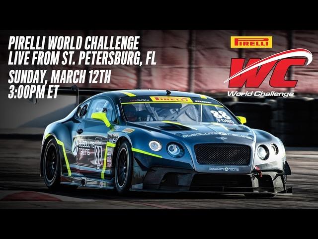 REPLAY: Pirelli World Challenge -GT/GTA/GT Cup Round 2 from St. Petersburg, FL