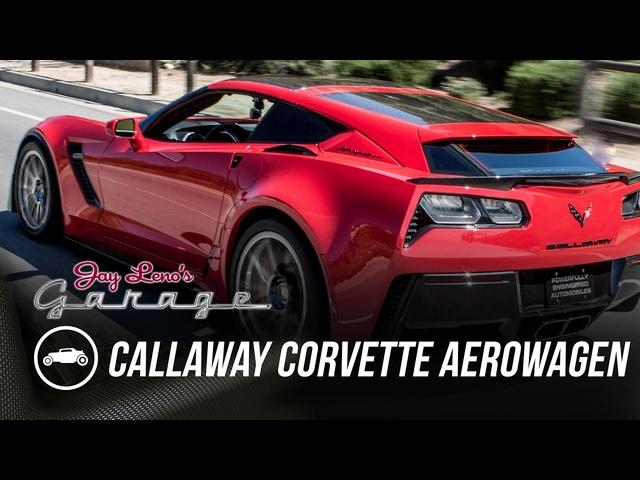 2016 Callaway Corvette Aerowagen -Jay Leno's Garage