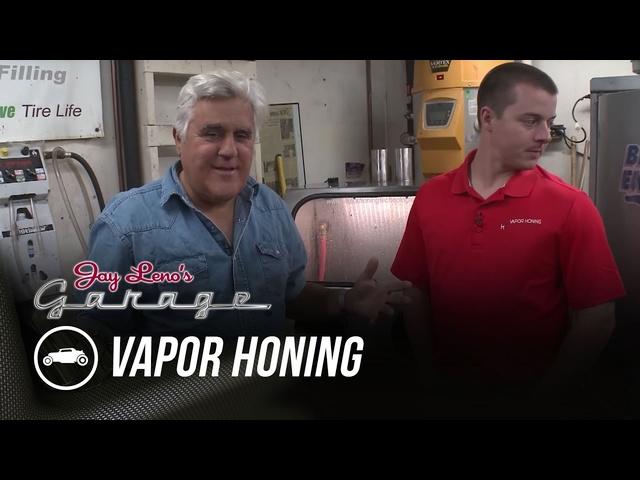 Vapor Honing -Jay Leno's Garage