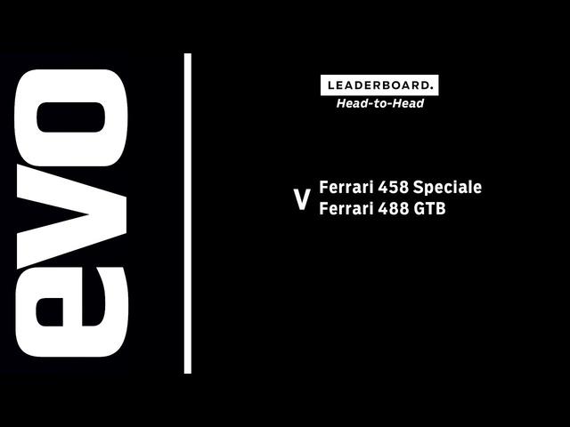 Ferrari 458 Speciale v Ferrari 488 GTB | evo LEADERBOARD head to head