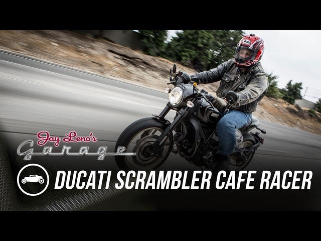 2017 Ducati Scrambler Cafe Racer -Jay Leno's Garage