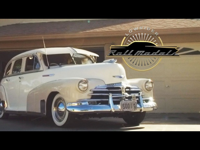 Sam Chavira & His 1948 Chevrolet Fleet Master Sports Sedan - Lowrider Roll Models Ep. 4