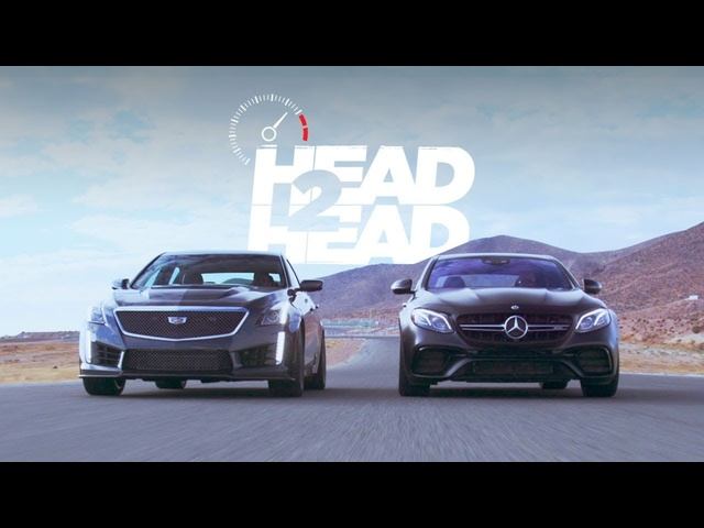 2018 <em>Mercedes</em>-AMG E63 S Sedan vs. 2017 Cadillac CTS-V Sedan - Head 2 Head Ep. 97