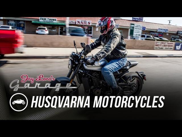 2018 Husqvarna Motorcycles -Jay Leno's Garage