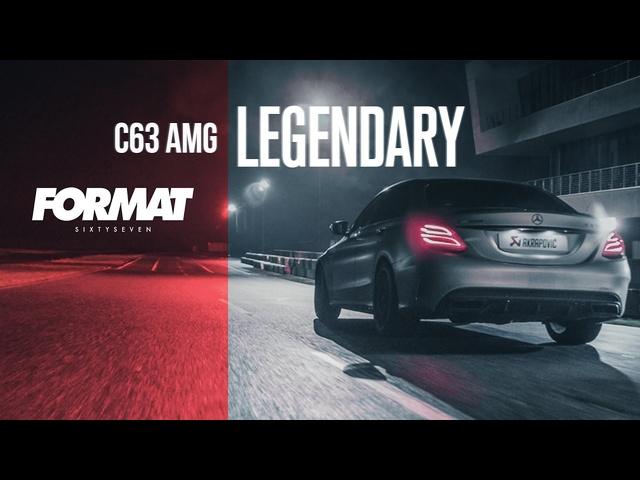 LEGENDARY | MERCEDES AMG C63 // FORMAT67.NET