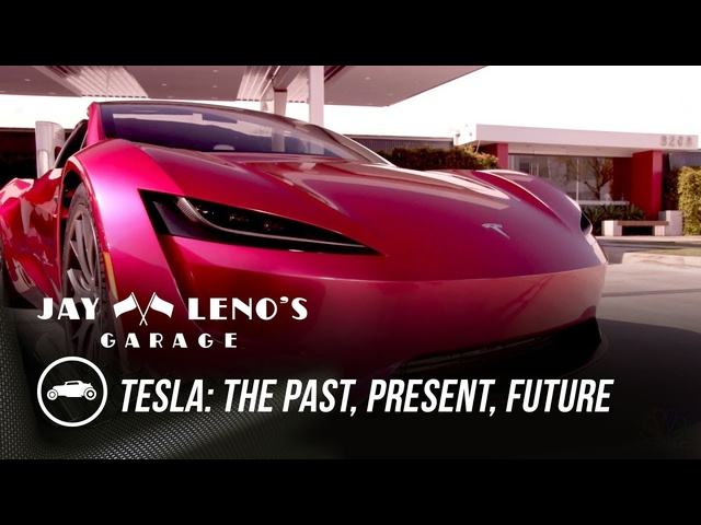 <em>Tesla</em>: The Past, Present, Future - Jay Leno's Garage