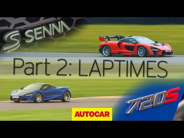 McLaren Senna vs 720S | Part 2: Laptimes | Autocar