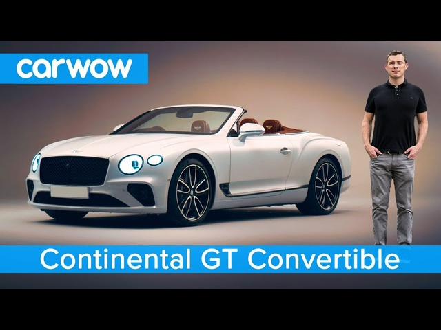 New <em>Bentley</em> Continental GT Convertible 2019 - see why it's worth £175,000