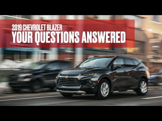 2019 <em>Chevrolet</em> Blazer: We Answer Your Questions