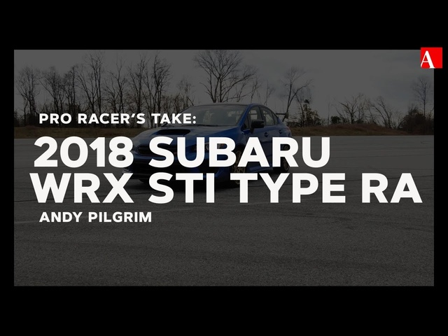 Pro Racer's Take: 2018 Subaru WRX STI Type RA