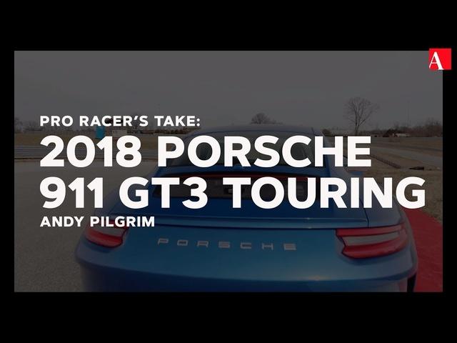 Pro Racer's Take: 2018 <em>Porsche</em> 911 GT3 Touring
