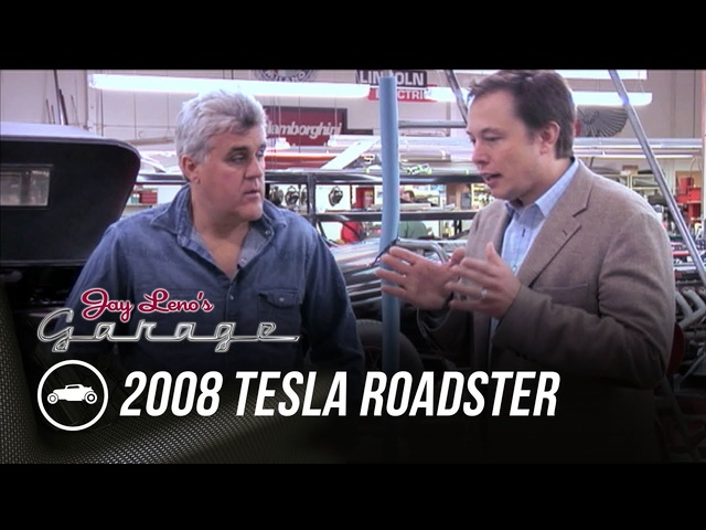 Throwback: Elon Musk With First 2008 Tesla Roadster - Jay Leno's Garage