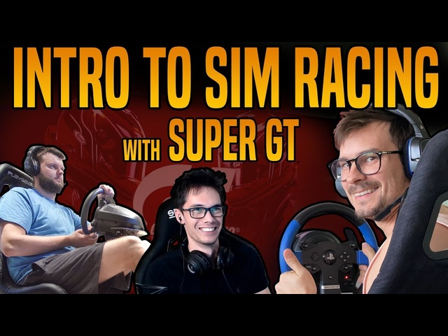 Intro to SIM RACING with Super GT