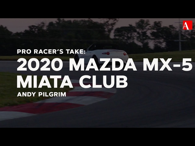 Pro Racer's Take: 2020 Mazda MX-5 Miata Club