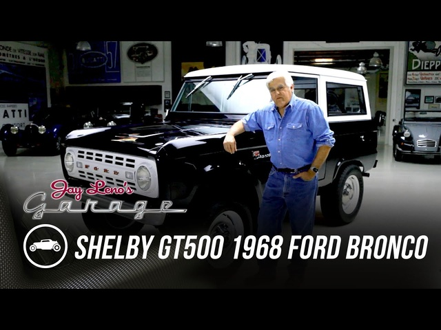Shelby GT500 Powered 1968 Ford Bronco -Jay Leno's Garage