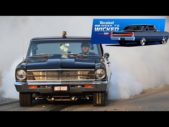 1967 Nova Rebuilt! Day 5—HOT ROD Duralast Week 2 Wicked Presented By CPP | MotorTrend