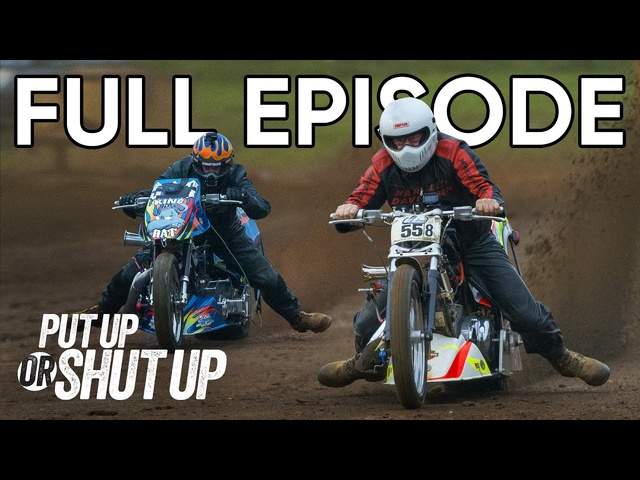 Top Fuel Dirt Motorcycle Shootout! | Put Up or Shut Up FULL EPISODE 9 | MotorTrend