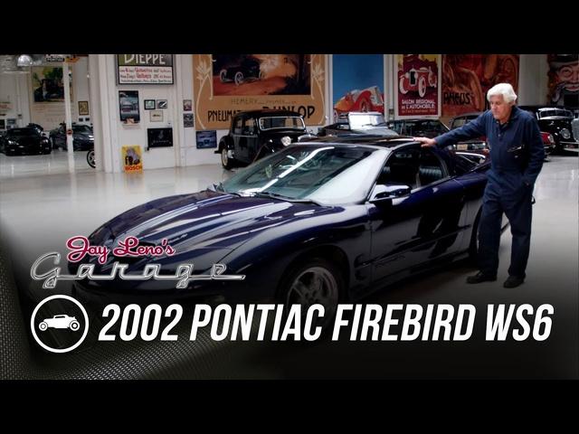 2002 Pontiac Firebird WS6 -Jay Leno's Garage