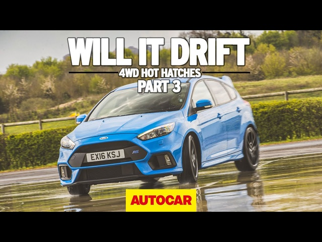 Will it drift? Ford Focus RS | 4wd hot hatchbacks part 3 | Autocar