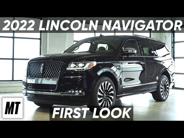 2022 Lincoln Navigator: First Look | MotorTrend
