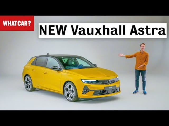 NEW Vauxhall Astra walkaround – best family car yet? | What Car?