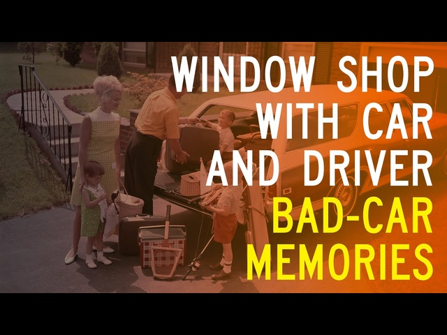 The Worst Cars of Our Lives: Window Shop with Car and Driver