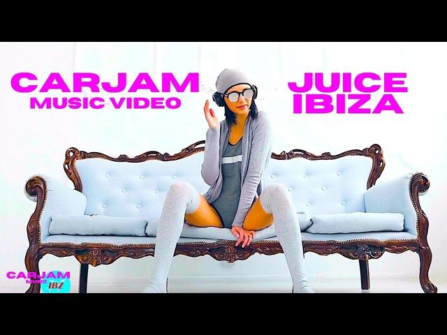 Juice Ibiza by Carjam Music Video World Premiere CARJAM MUSIC IBZ Ibiza iTunes Spotify TikTok 2021