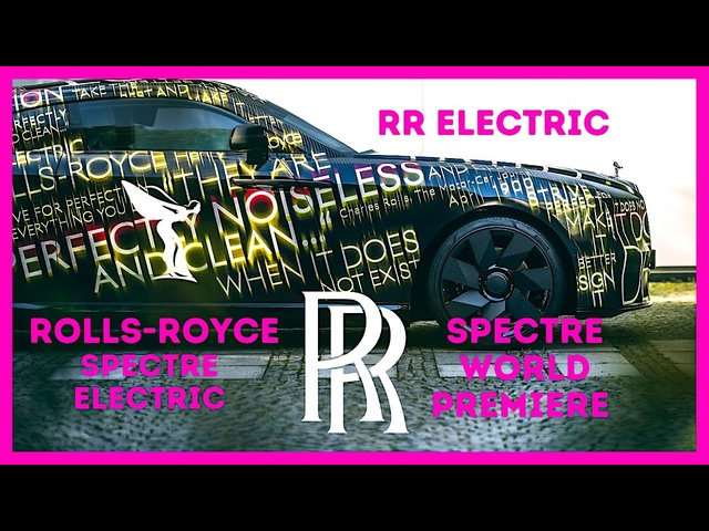 New Electric Rolls Royce Spectre More Images 4K Video Rolls-Royce New Electric Car CARJAM RR Wraith
